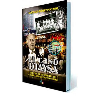 """""""El Caso Otaysa"""" autobiografía de Santiago Gómez Pintado"""