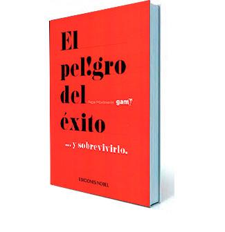 """""""El Peligro del éxito... y sobrevivirlo"""" de Pepe Monteserín"""